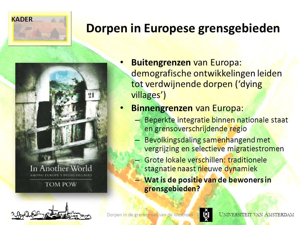 U NIVERSITEIT VAN A MSTERDAM Dorpen in Europese grensgebieden Buitengrenzen van Europa: demografische ontwikkelingen leiden tot verdwijnende dorpen ('