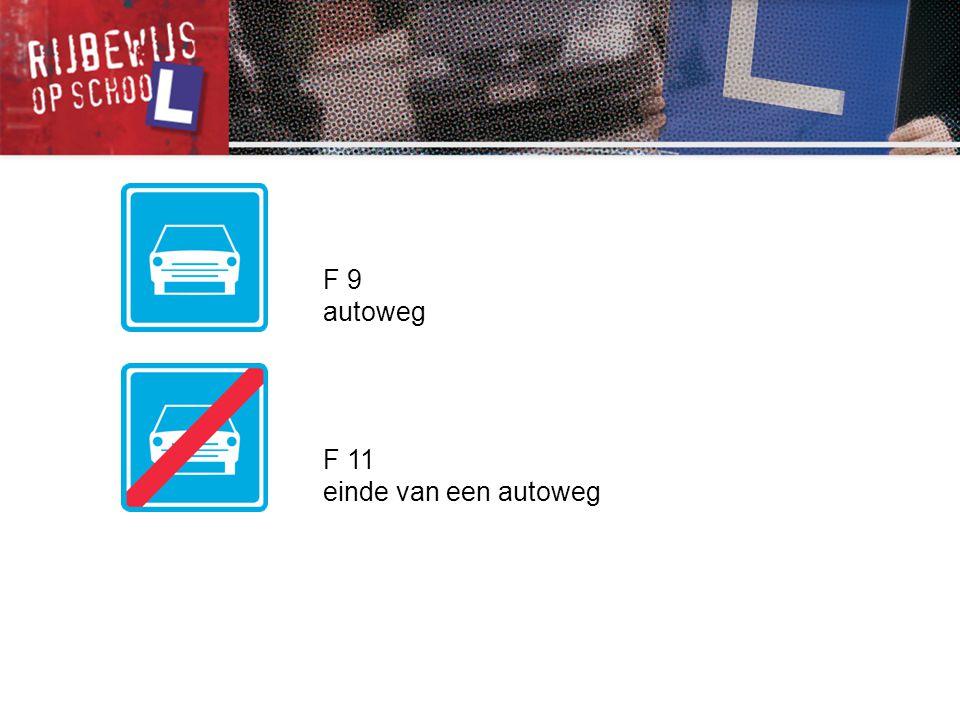 F 9 autoweg F 11 einde van een autoweg