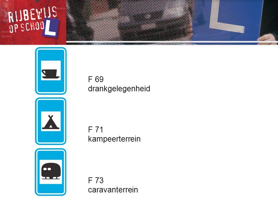 F 71 kampeerterrein F 73 caravanterrein F 69 drankgelegenheid