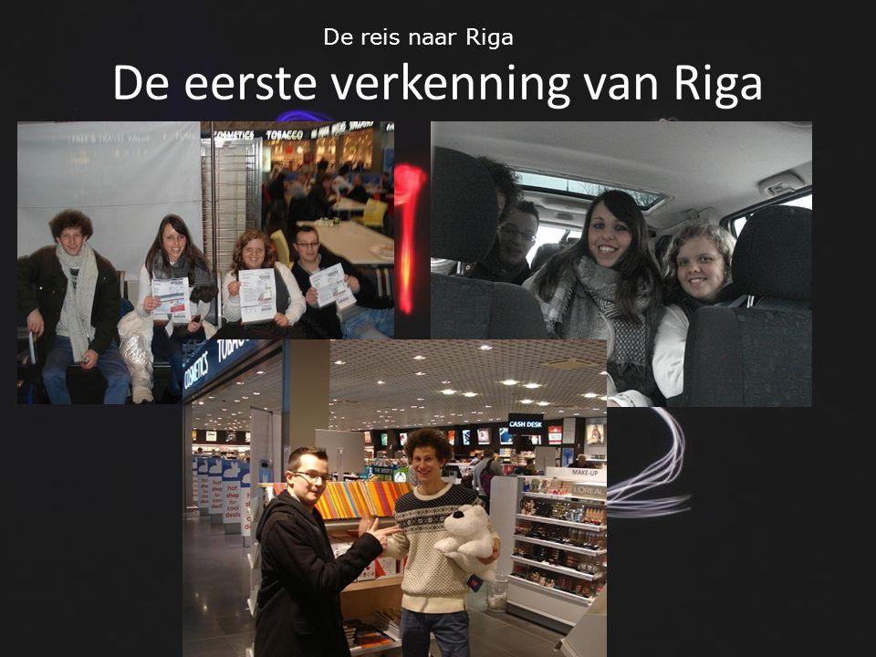 De eerste verkenning van Riga De reis naar Riga