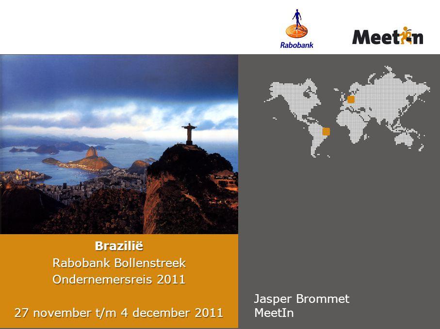 Brazilië Rabobank Bollenstreek Ondernemersreis 2011 27 november t/m 4 december 2011 Jasper Brommet MeetIn