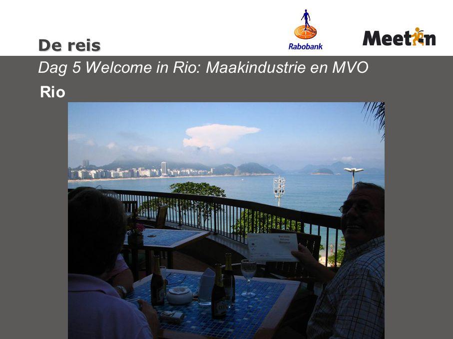 De reis De reis Dag 5 Welcome in Rio: Maakindustrie en MVO Rio