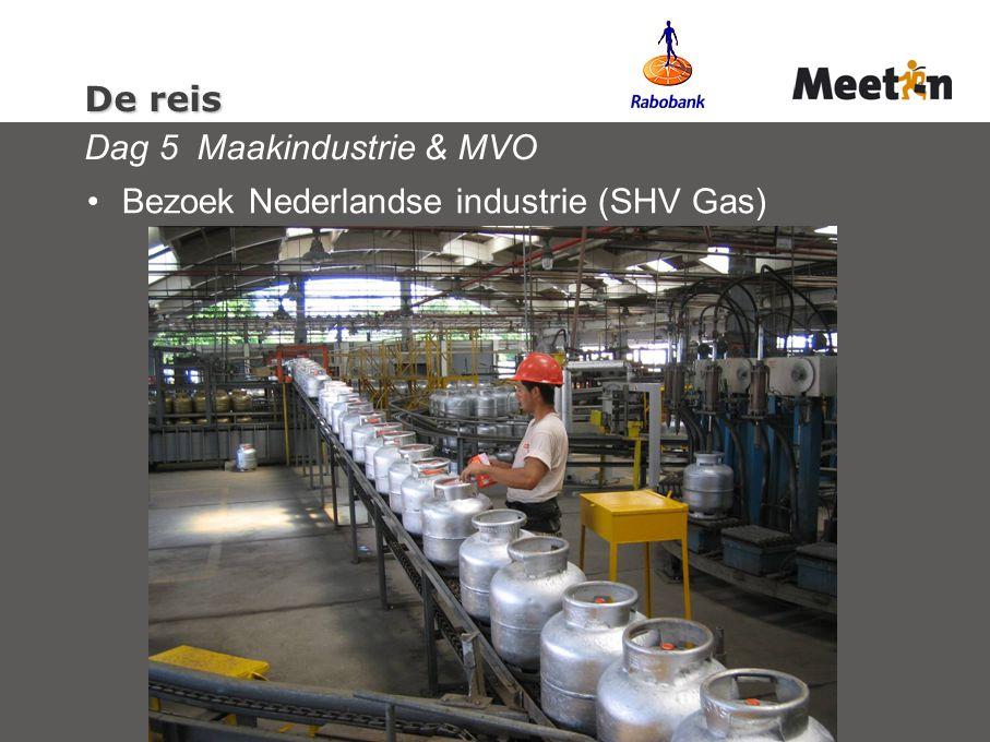 De reis De reis Dag 5 Maakindustrie & MVO Bezoek Nederlandse industrie (SHV Gas)