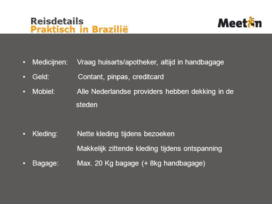 Medicijnen:Vraag huisarts/apotheker, altijd in handbagage Geld: Contant, pinpas, creditcard Mobiel:Alle Nederlandse providers hebben dekking in de steden Kleding:Nette kleding tijdens bezoeken Makkelijk zittende kleding tijdens ontspanning Bagage: Max.