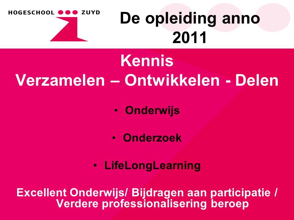 De opleiding anno 2011 Kennis Verzamelen – Ontwikkelen - Delen Onderwijs Onderzoek LifeLongLearning Excellent Onderwijs/ Bijdragen aan participatie / Verdere professionalisering beroep Jullie zullen spoedig meer horen over onze missie en visie…!!!