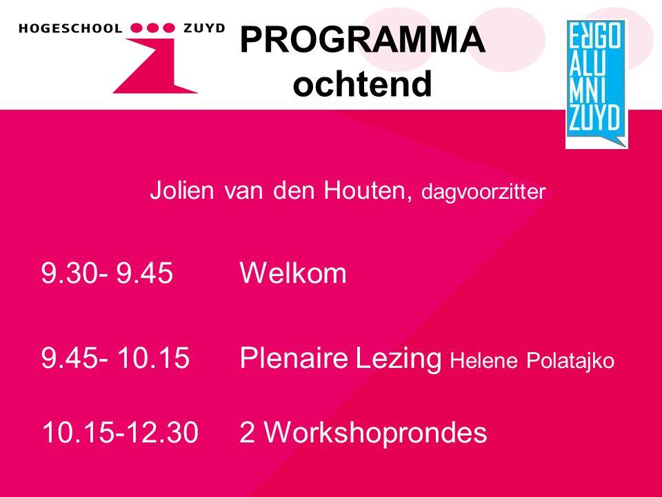 PROGRAMMA ochtend Jolien van den Houten, dagvoorzitter 9.30- 9.45 Welkom 9.45- 10.15 Plenaire Lezing Helene Polatajko 10.15-12.30 2 Workshoprondes