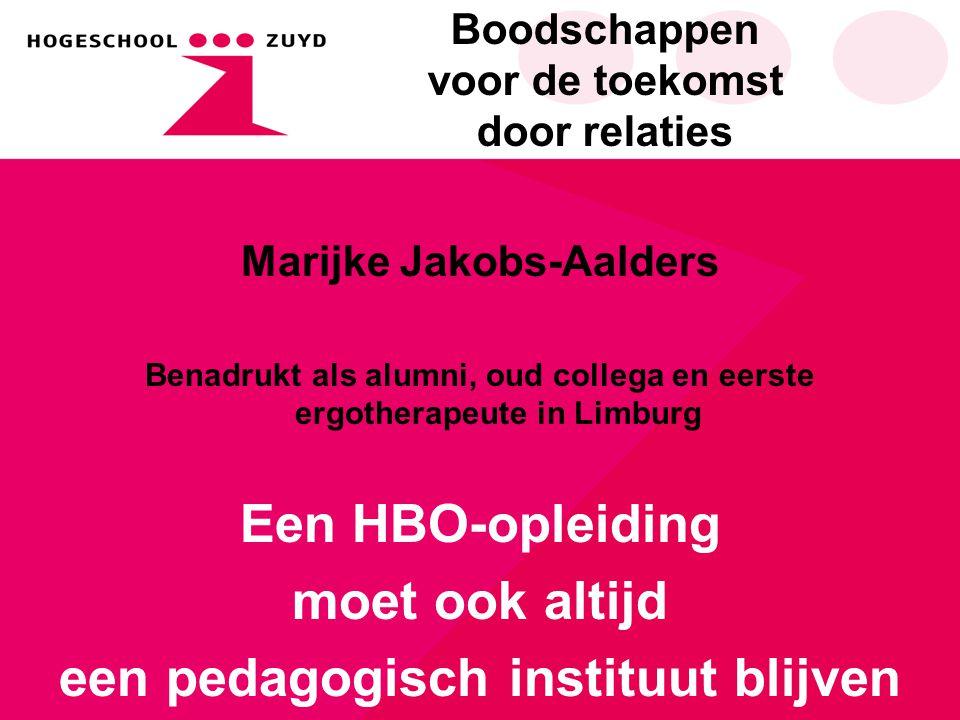 Boodschappen voor de toekomst door relaties Roos Gelissen Wil als 2 e jaars student en voorzitter van de opleidingscommissie Studenten mogelijkheden bieden om vanuit hun eigen identiteit en kwaliteit naar de toekomst te kijken