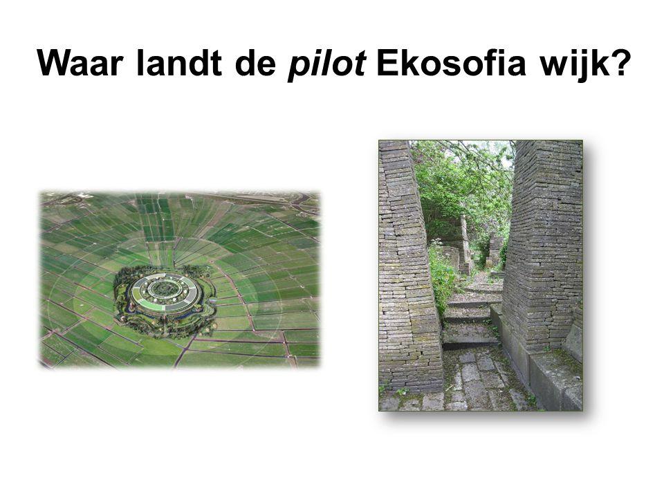 Waar landt de pilot Ekosofia wijk?