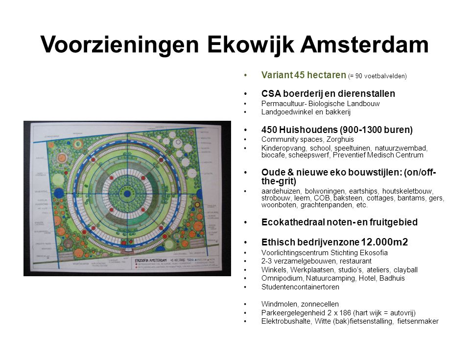 Voorzieningen Ekowijk Amsterdam Variant 45 hectaren (= 90 voetbalvelden) CSA boerderij en dierenstallen Permacultuur- Biologische Landbouw Landgoedwin