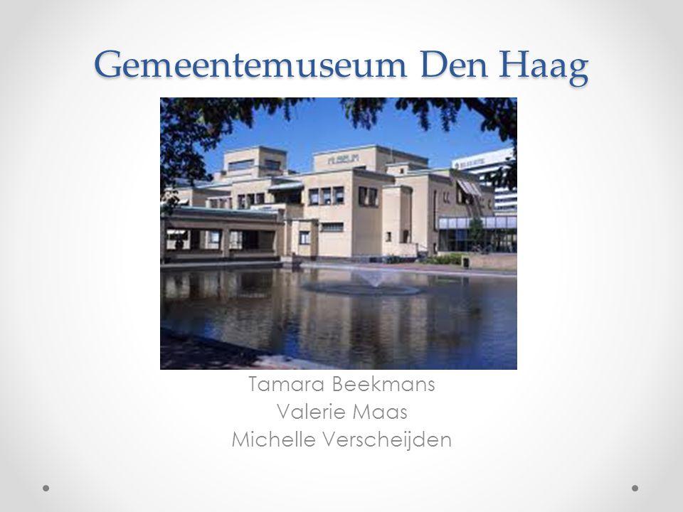 Gemeentemuseum Den Haag Tamara Beekmans Valerie Maas Michelle Verscheijden