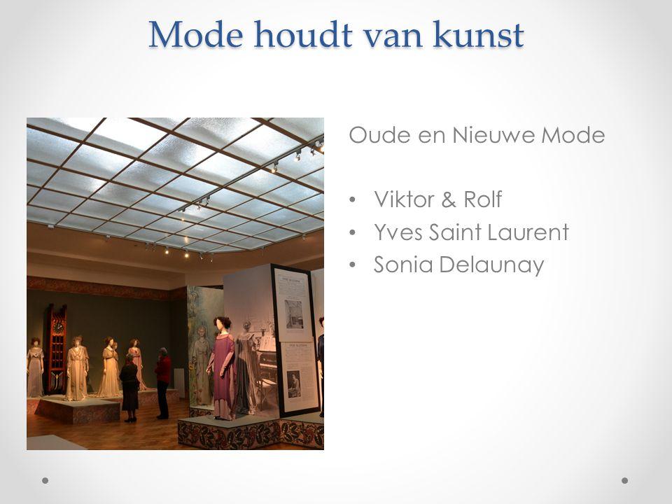 Mode houdt van kunst Oude en Nieuwe Mode Viktor & Rolf Yves Saint Laurent Sonia Delaunay