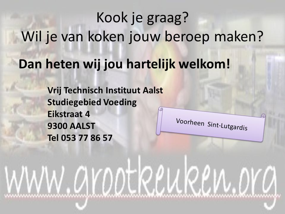 Schooljaar 2010-2011 in de Eikstraat 4 te Aalst Vanaf schooljaar 2011-2012 in nieuwe keukens en restaurants in de St-Annalaan te Aalst