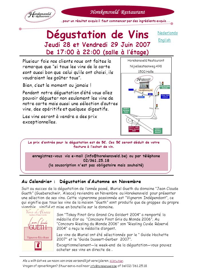 Horekensveld Restaurant Au Calendrier : Dégustation d'Automne en Novembre Suit au succes de la dégustation de l'année passé, Muriel Gueth du domaine Jean Claude Gueth (Gueberschwir, Alsace) reviendra en Novembre au Horekensveld pour présenter une sélection de ses vins.