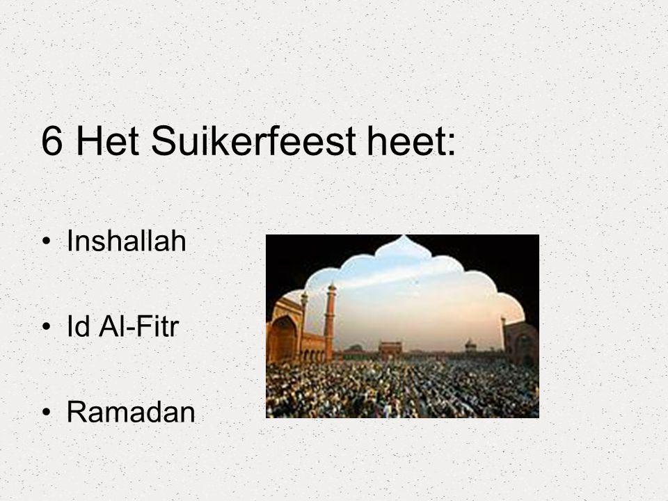 6 Het Suikerfeest heet: Inshallah Id Al-Fitr Ramadan