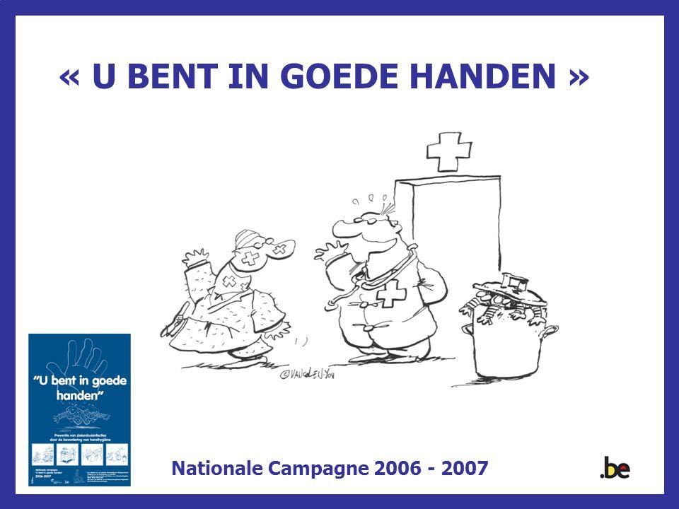 « U BENT IN GOEDE HANDEN » Nationale Campagne 2006 - 2007
