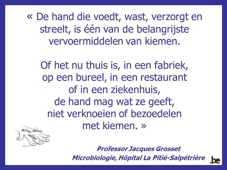 « De hand die voedt, wast, verzorgt en streelt, is één van de belangrijste vervoermiddelen van kiemen. Of het nu thuis is, in een fabriek, op een bure