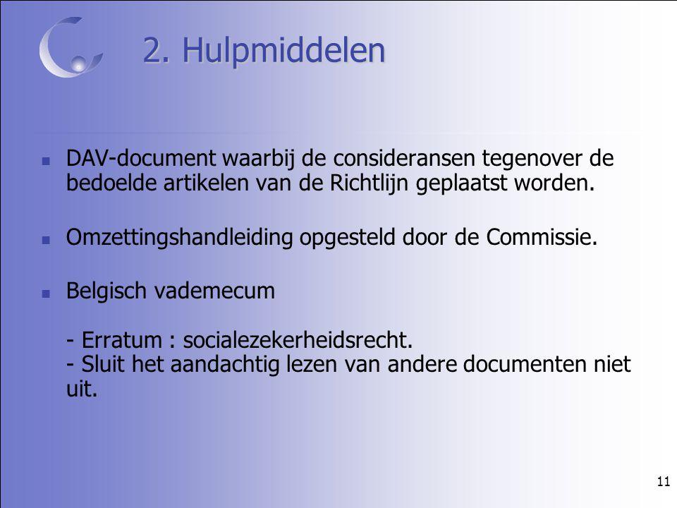 11 2. Hulpmiddelen DAV-document waarbij de consideransen tegenover de bedoelde artikelen van de Richtlijn geplaatst worden. Omzettingshandleiding opge