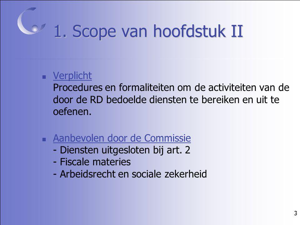 3 Verplicht Procedures en formaliteiten om de activiteiten van de door de RD bedoelde diensten te bereiken en uit te oefenen.