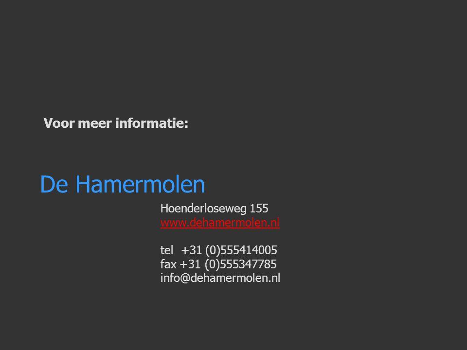 De Hamermolen Hoenderloseweg 155 www.dehamermolen.nl tel +31 (0)555414005 fax +31 (0)555347785 info@dehamermolen.nl Voor meer informatie: