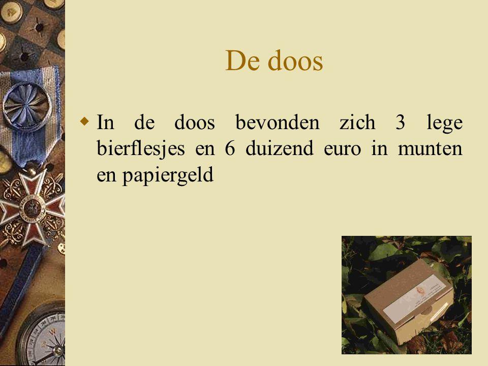 De doos  In de doos bevonden zich 3 lege bierflesjes en 6 duizend euro in munten en papiergeld
