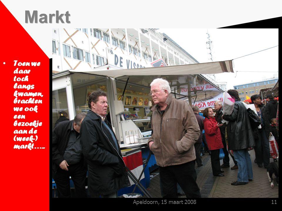 Apeldoorn, 15 maart 200811 Toen we daar toch langs kwamen, brachten we ook een bezoekje aan de (week-) markt…..