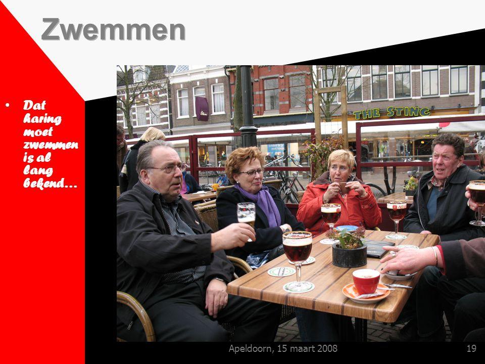 Apeldoorn, 15 maart 200819 Dat haring moet zwemmen is al lang bekend…