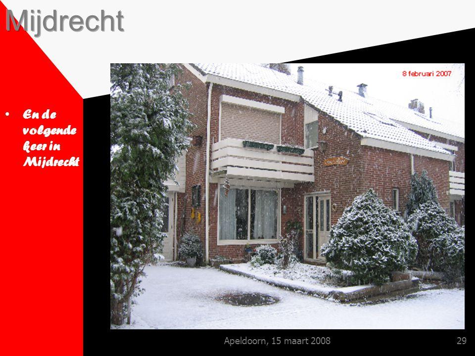 Apeldoorn, 15 maart 200829 En de volgende keer in Mijdrecht