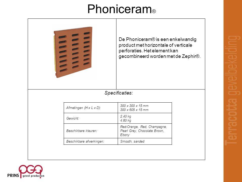 Specificaties: De Phoniceram® is een enkelwandig product met horizontale of verticale perforaties. Het element kan gecombineerd worden met de Zephir®.