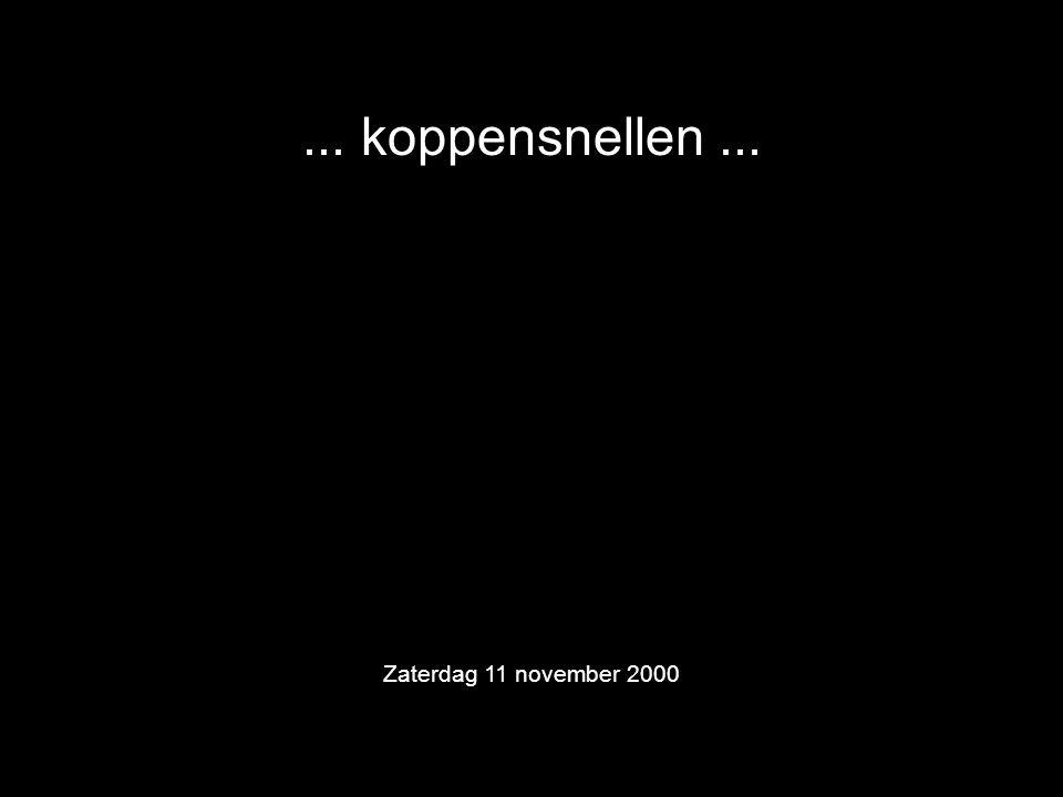 ... koppensnellen... Zaterdag 11 november 2000