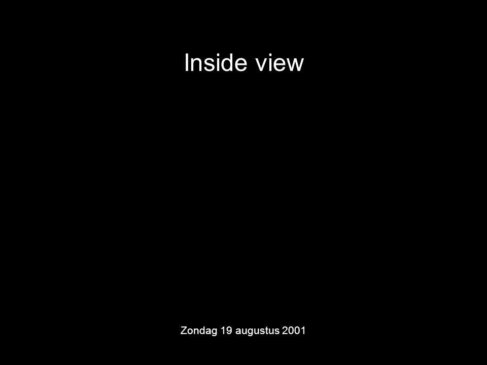 Inside view Zondag 19 augustus 2001