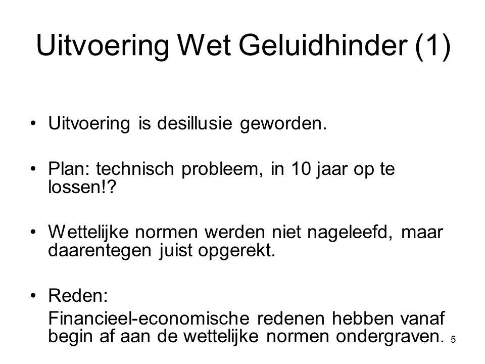 5 Uitvoering Wet Geluidhinder (1) Uitvoering is desillusie geworden.