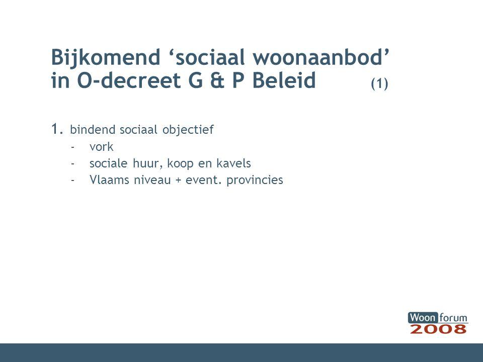 Bijkomend 'sociaal woonaanbod' in O-decreet G & P Beleid (1) 1.