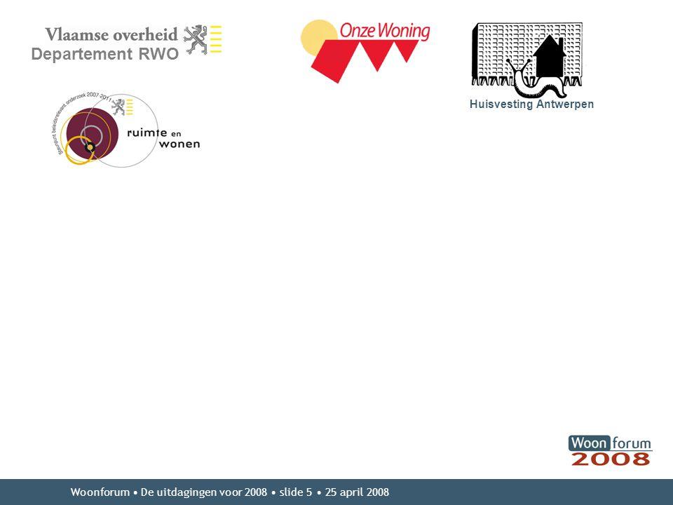 Woonforum De uitdagingen voor 2008 slide 5 25 april 2008 Departement RWO Huisvesting Antwerpen