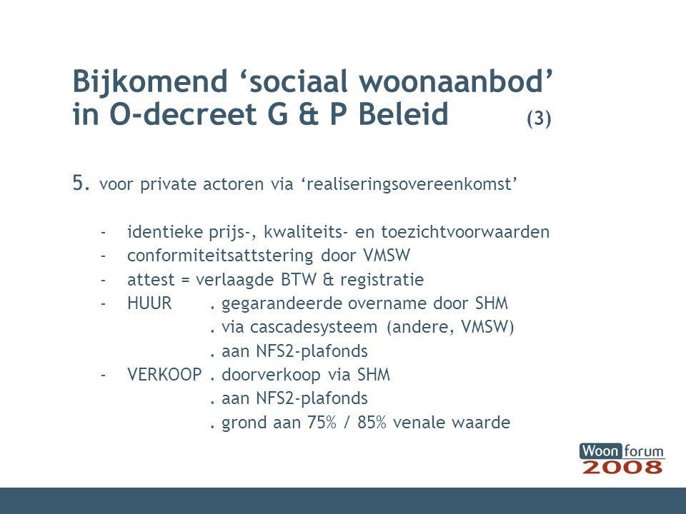 Bijkomend 'sociaal woonaanbod' in O-decreet G & P Beleid (3) 5.