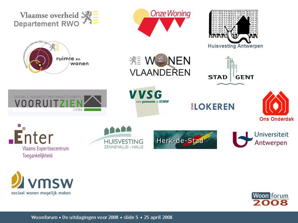 Woonforum De uitdagingen voor 2008 slide 5 25 april 2008 Departement RWO Huisvesting Antwerpen Ons Onderdak