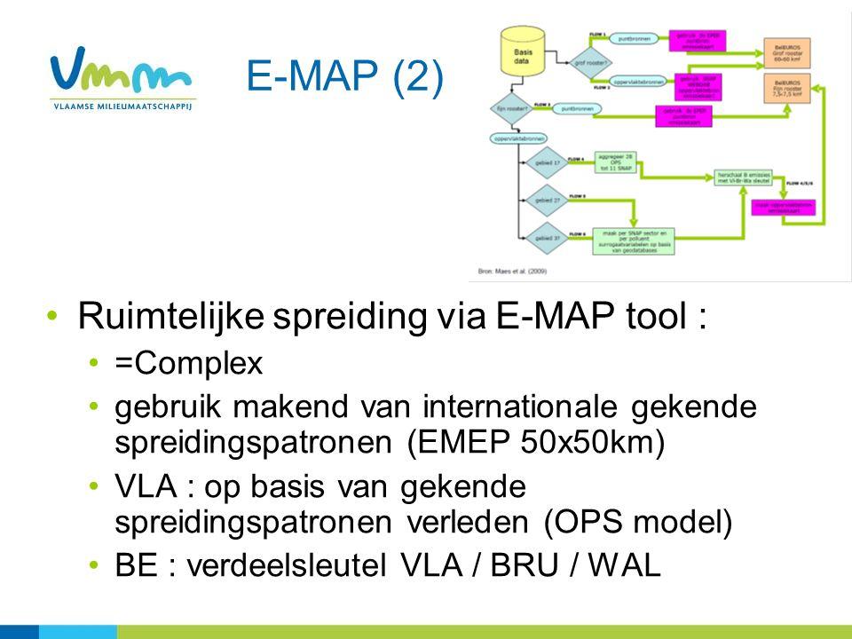 E-MAP (2) Ruimtelijke spreiding via E-MAP tool : =Complex gebruik makend van internationale gekende spreidingspatronen (EMEP 50x50km) VLA : op basis van gekende spreidingspatronen verleden (OPS model) BE : verdeelsleutel VLA / BRU / WAL