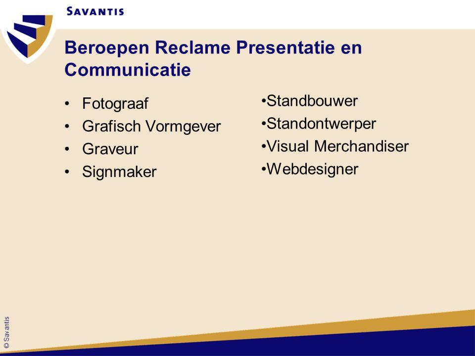 © Savantis Beroepen Reclame Presentatie en Communicatie Fotograaf Grafisch Vormgever Graveur Signmaker Standbouwer Standontwerper Visual Merchandiser Webdesigner