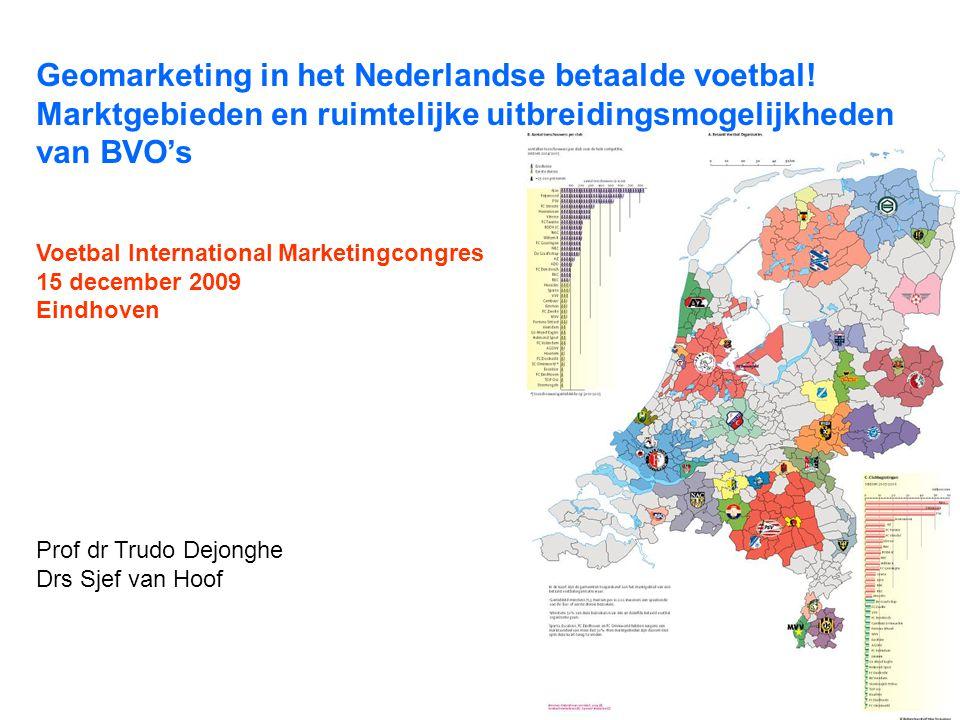 Geomarketing in het Nederlandse betaalde voetbal! Marktgebieden en ruimtelijke uitbreidingsmogelijkheden van BVO's Voetbal International Marketingcong