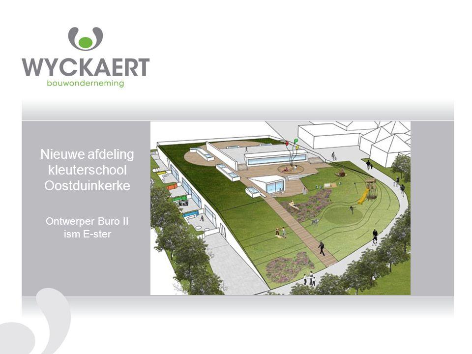 Nieuwe afdeling kleuterschool Oostduinkerke Ontwerper Buro II ism E-ster