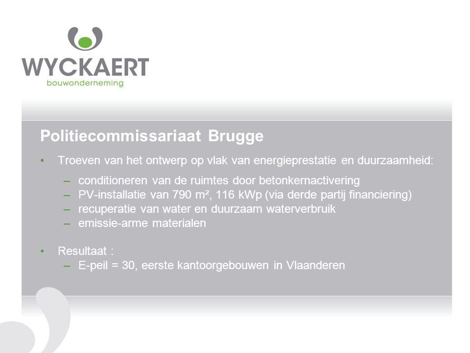 Politiecommissariaat Brugge Troeven van het ontwerp op vlak van energieprestatie en duurzaamheid: –conditioneren van de ruimtes door betonkernactiveri