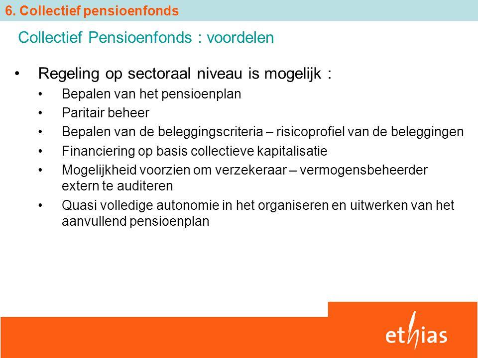 Regeling op sectoraal niveau is mogelijk : Bepalen van het pensioenplan Paritair beheer Bepalen van de beleggingscriteria – risicoprofiel van de beleg