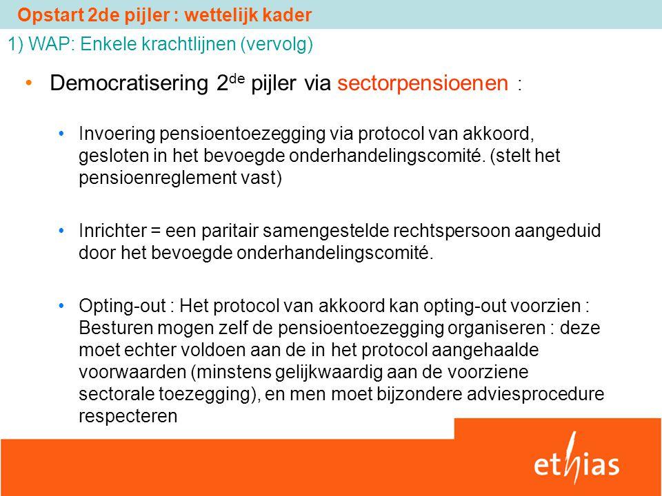 Democratisering 2 de pijler via sectorpensioenen : Invoering pensioentoezegging via protocol van akkoord, gesloten in het bevoegde onderhandelingscomi