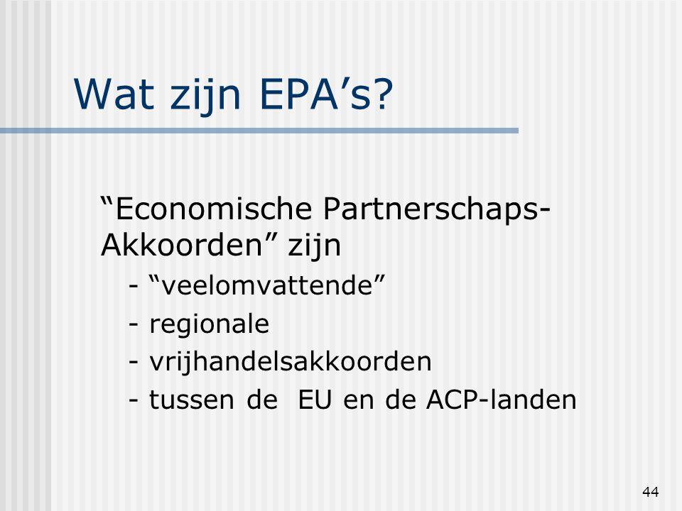 44 Wat zijn EPA's.