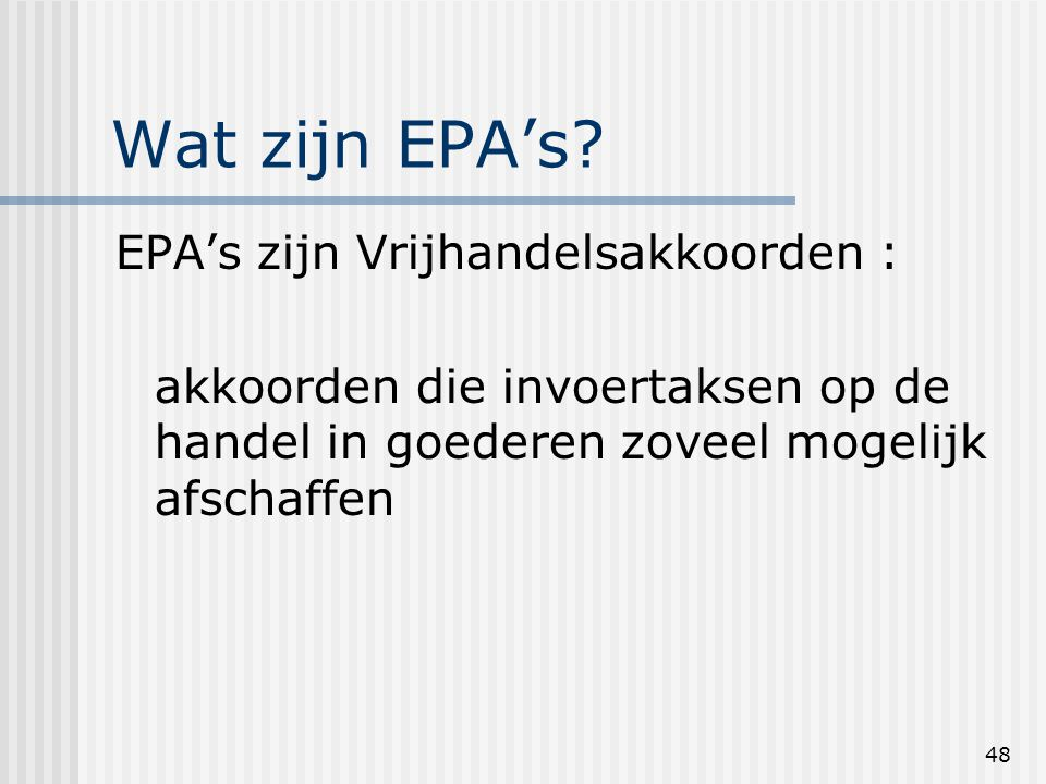 48 Wat zijn EPA's.