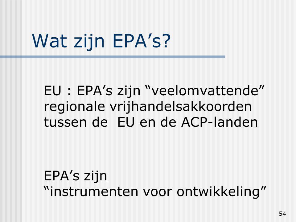 54 Wat zijn EPA's.