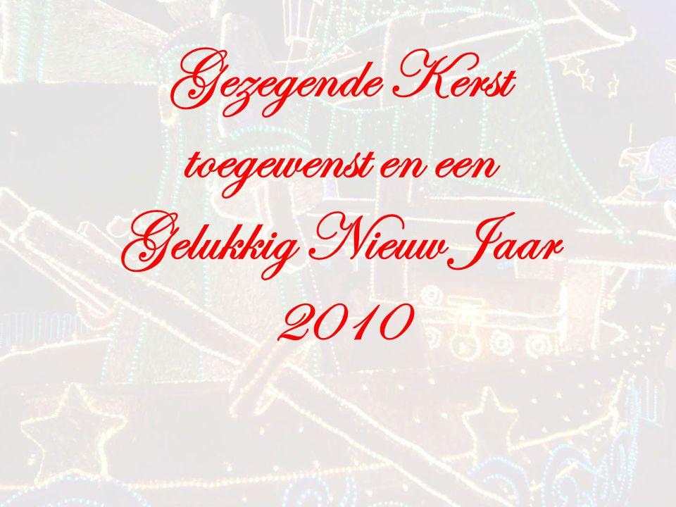 Gezegende Kerst toegewenst en een Gelukkig Nieuw Jaar 2010