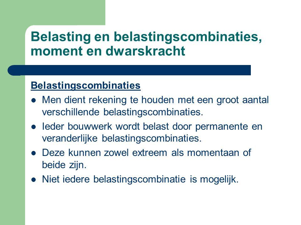 Belastingscombinaties Men dient rekening te houden met een groot aantal verschillende belastingscombinaties.