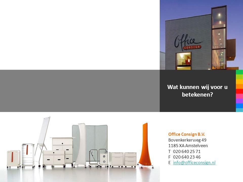 Office Consign B.V. Bovenkerkerweg 49 1185 XA Amstelveen T020 640 25 71 F020 640 23 46 Einfo@officeconsign.nlinfo@officeconsign.nl Kunnen wij iets Voo