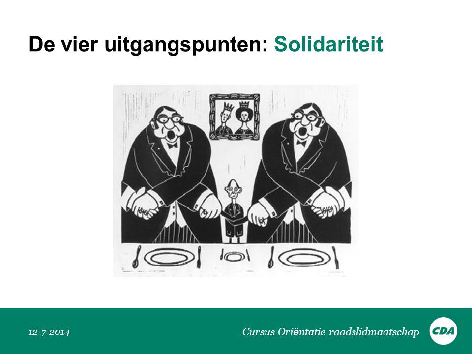 De vier uitgangspunten: Solidariteit 12-7-2014 Cursus Ori ë ntatie raadslidmaatschap