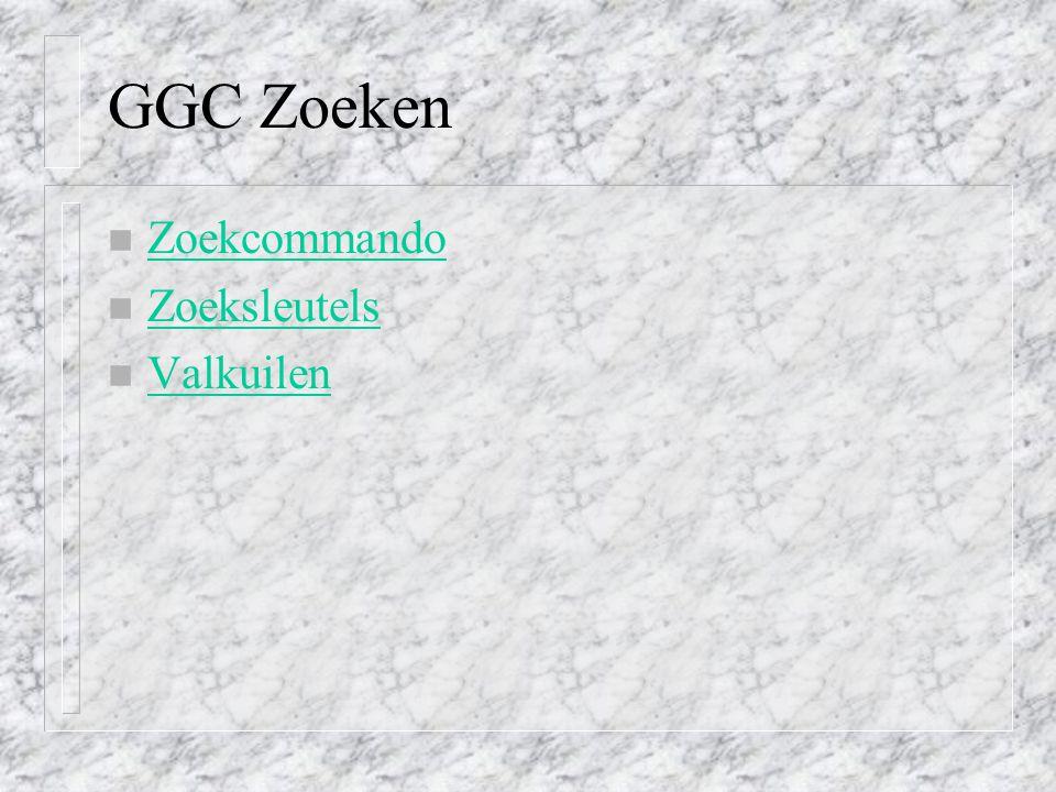 GGC Zoeken n Zoekcommando Zoekcommando n Zoeksleutels Zoeksleutels n Valkuilen Valkuilen